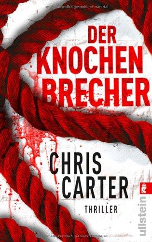 Ullstein Taschenbuch Der Knochenbrecher (Ein Hunter-und-Garcia-Thriller, Band 3)