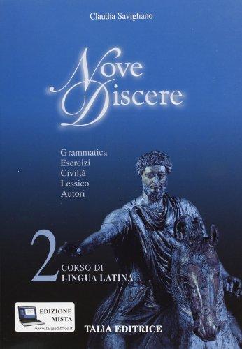 Nove discere. Corso di lingua e cultura latina. Con espansione online. Per le Scuole superiori: 2
