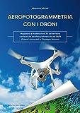 Visualizza l'immagine Aerofotogrammetria con i droni. Mappatura e modellazione...