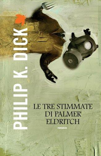 Le tre stimmate di Palmer Eldritch (Fanucci Narrativa)
