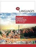Deutsch - Katalanisch für Anfänger: Ein Buch in 2 Sprachen