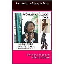 WOMAN IN BLACK: Une ode à la beauté noire et métisse