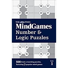 The Times Mind Games Number and Logic Puzzles Book 1: 500 brain-crunching puzzles, featuring 7 popular mind games