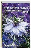 Gärtner Pötschkes Schmuckausgabe 2015: Abreißkalender Der Grüne Wink Schmuckausgabe