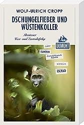 DuMont Reiseabenteuer Dschungelfieber und Wüstenkoller: Abenteuer West- und Zentralafrika