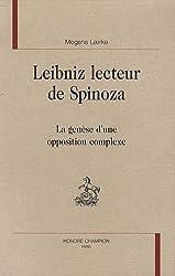Leibniz lecteur de Spinoza : La genèse d'une opposition complexe
