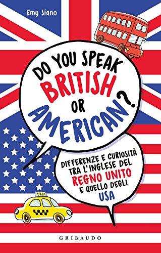 Do you speak british or american? Differenze e curiosità tra l'inglese del Regno Unito e quello degli USA