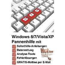 Windows 8/7/Vista/XP Pannenhilfe: Soforthilfe-Anleitungen, Datenrettung, Analyse-Tools, Fehlerloesungen, GRATIS-Hotline per E-Mail