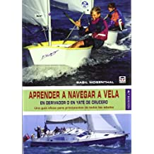 APRENDER A NAVEGAR A VELA: EN DERIVADOR O EN YATE DE CRUCERO (Nautica (tutor))