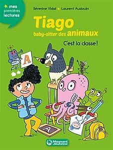 """Afficher """"Tiago, baby-sitter des animaux : c'est la classe"""""""