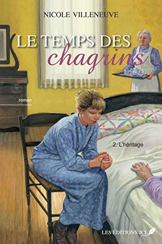 Le temps des chagrins T.2: L'héritage (French Edition)