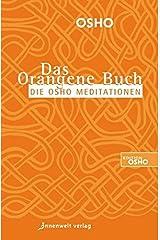 Das Orangene Buch: Die Osho Meditationen für das 21. Jahrhundert Taschenbuch