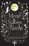 MondSilberNacht (MondLichtSaga 4) (German Edition)
