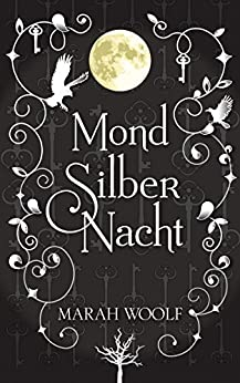 MondSilberNacht (MondLichtSaga 4) (German Edition) by [Woolf, Marah]