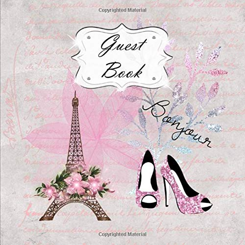 Guest Book: Paris Sign In, Wishes, Messages, and Comments | Includes Gift Log | Pink Eiffel Tower Pink Shoes Fashion (Tower Eiffel Paris Party Supplies)