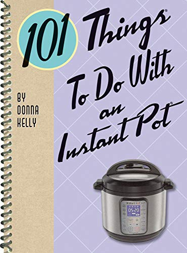 101 Things to do with an Instant Pot (English Edition)