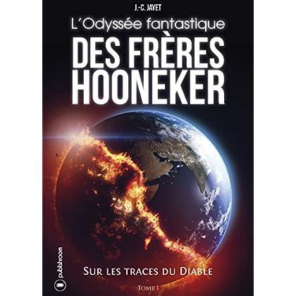 L'Odyssée fantastique des frères Hooneker: Tome 1 - Sur les traces du diable
