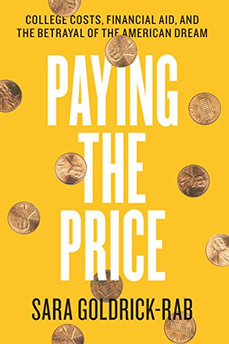 Paying the Price: College Costs, Financial Aid, and the Betrayal of the American Dream (English Edition)