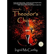 Theodor's Choice - 20th Century Historical Romantic Short Read: love caught in the fire of the Second World War (Short Reads: Book 1)