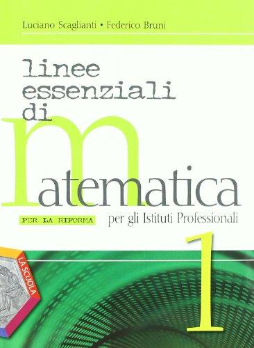 Linee essenziali di matematica per la riforma. Per gli Ist. professionali. Con espansione online: 1