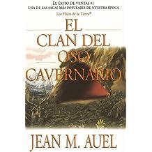 El clan del oso cavernario (Clan of the Cave Bear) (Hijos De La Tierra / Earth's Children) (Spanish Edition)