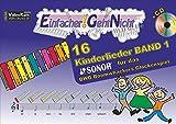 Einfacher!-Geht-Nicht: 16 Kinderlieder BAND 1 - für das SONOR BWG Boomwhackers Glockenspiel mit CD: Das besondere Notenheft für Anfänger