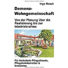 Demenz-Wohngemeinschaft: Von der Planung über die Realisierung bis zur Inbetriebnahme