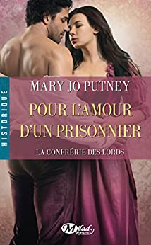 Pour l'amour d'un prisonnier: La Confrérie des Lords, T4 par [Putney, Mary Jo]
