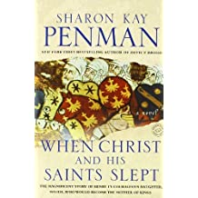 When Christ and His Saints Slept: A Novel by Sharon Kay Penman (1996-02-06)