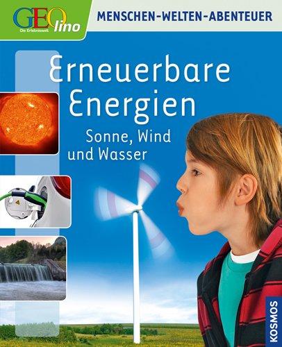 Erneuerbare Energien: Sonne, Wind und Wasser