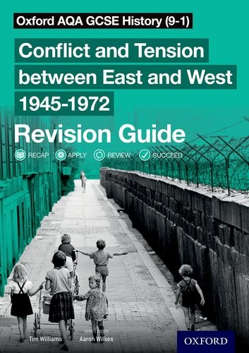 Oxford AQA GCSE History (9-1): Conflict and Tension between East and West 1945-1972 Revision Guide