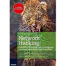 Network Hacking: Professionelle Angriffs- und Verteidigungstechniken gegen Hacker und Datendiebe, 5.Auflage des Bestsellers