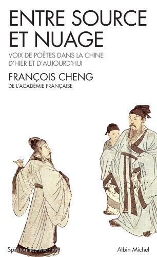 Entre source et nuage : Voix de poètes dans la Chine d'hier et d'aujourd'hui (Spiritualités vivantes t. 188) par François Cheng