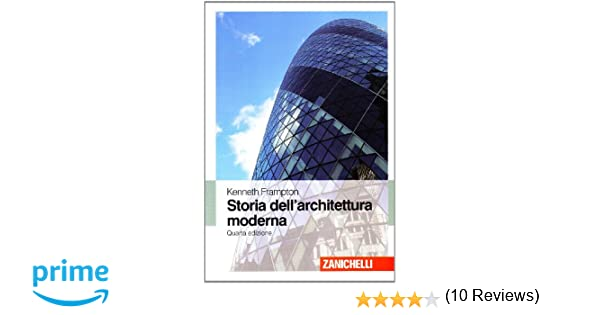 Ufficio Moderno Zanichelli : Amazon.it: storia dellarchitettura moderna kenneth frampton libri