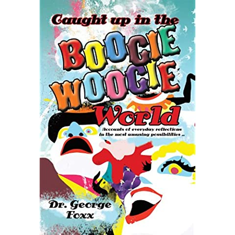 Caught up in the Boogie Woogie World (English Edition)