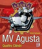 MV Agusta: Quattro Cilindri