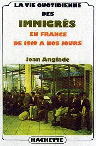 La vie quotidienne des immigrés en France de 1919 à nos jours (Histoire contemporaine)