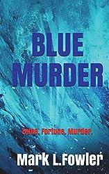 Blue Murder: Fame. Fortune. Murder.