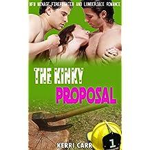 THE KINKY PROPOSAL: MFM Menage Firefighter and Lumberjack Romance (English Edition)