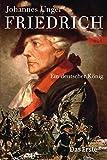 Friedrich: Ein deutscher König
