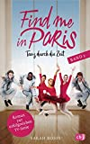 Find me in Paris - Tanz durch die Zeit (Band 2): Das Buch zur zweiten Staffel - Ausstrahlung ab November 2019 im KIKA und ZDF (Die Find me in Paris-Reihe, Band 2) - Sarah Bosse