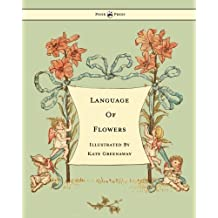 Language Of Flowers - Illustrated by Kate Greenaway by Kate Greenaway (2015-04-15)