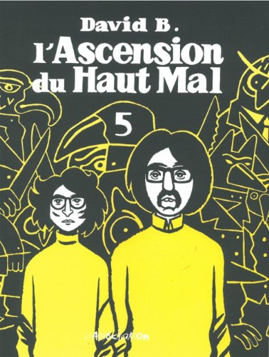 L'Ascension du haut mal, tome 5