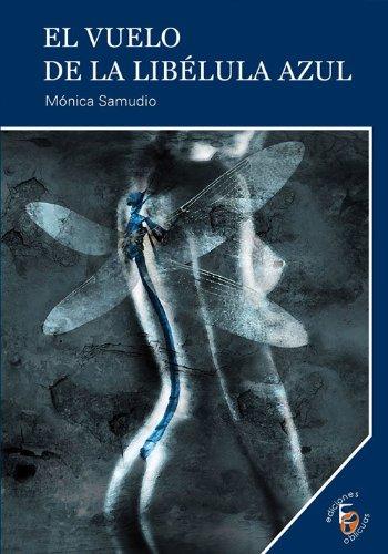 El Vuelo de La Libelula Azul por Monica Samudio Bejarano