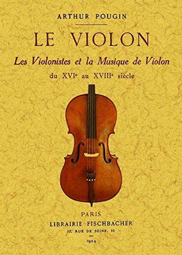 Le violon : Les violonistes et la musique de violon du XVIe au XVIIIe siècle