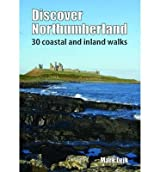 [(Discover Northumberland: 30 Coastal and Inland Walks)] [ By (author) Mark Lejk ] [May, 2013]