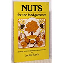 Nuts for the food gardener: Growing quick, nutritious crops anywhere
