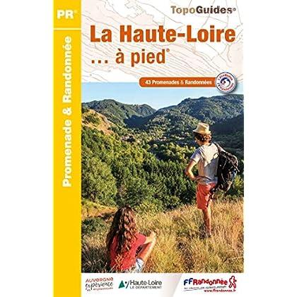 La Haute-Loire à pied : 43 promenades et randonnées