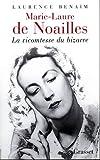 Marie Laure de Noailles - La vicomtesse du bizarre by Laurence Benaim(1905-06-23) - B. Grasset