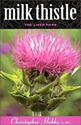 Milk Thistle: The Liver Herb by Christopher Hobbs (1993-12-03)